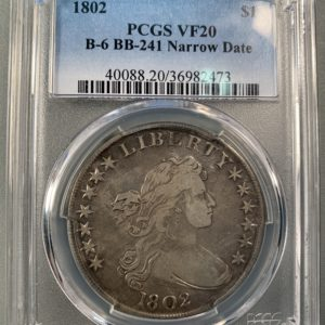 S$1 1802 B-6, BB-241 Narrow Date VF20 PCGS 36982473 Obv Slab